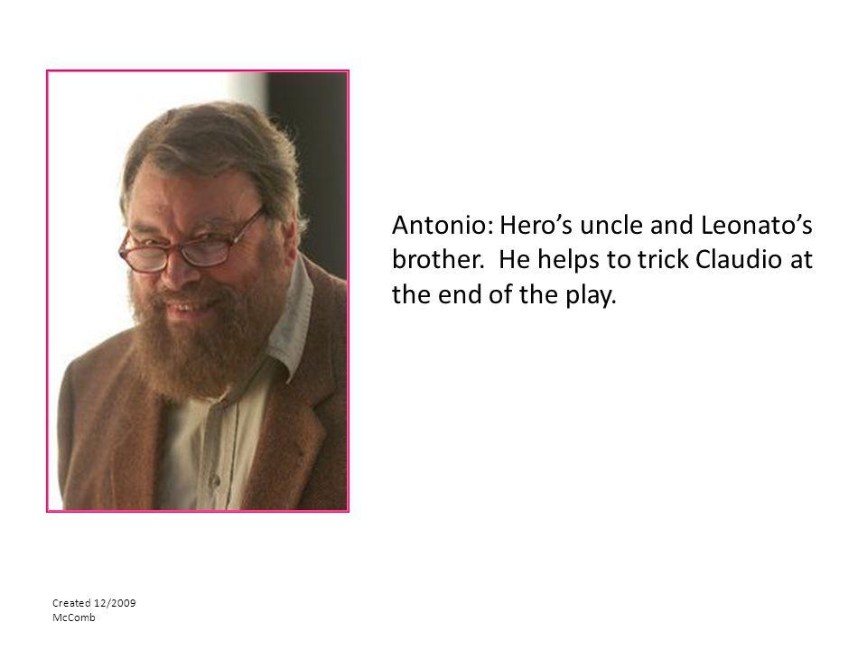 Antonio: Hero's uncle and Leonato's brother