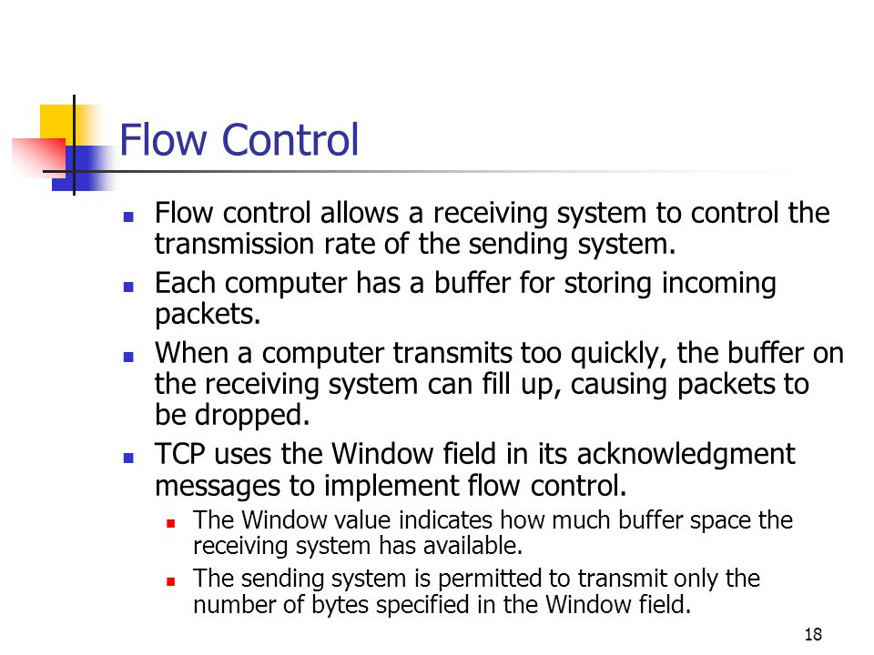 Flow Control Flow control allows a receiving system to control the transmission rate of the sending system.