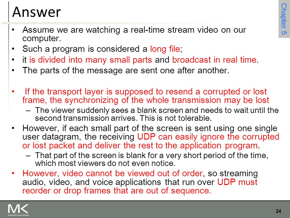 Answer Assume we are watching a real-time stream video on our computer. Such a program is considered a long file;