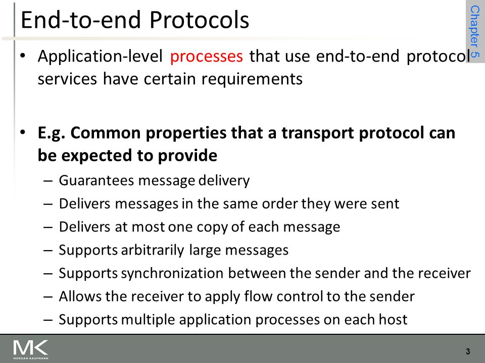 End-to-end Protocols Application-level processes that use end-to-end protocol services have certain requirements.