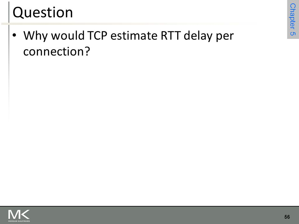 Question Why would TCP estimate RTT delay per connection