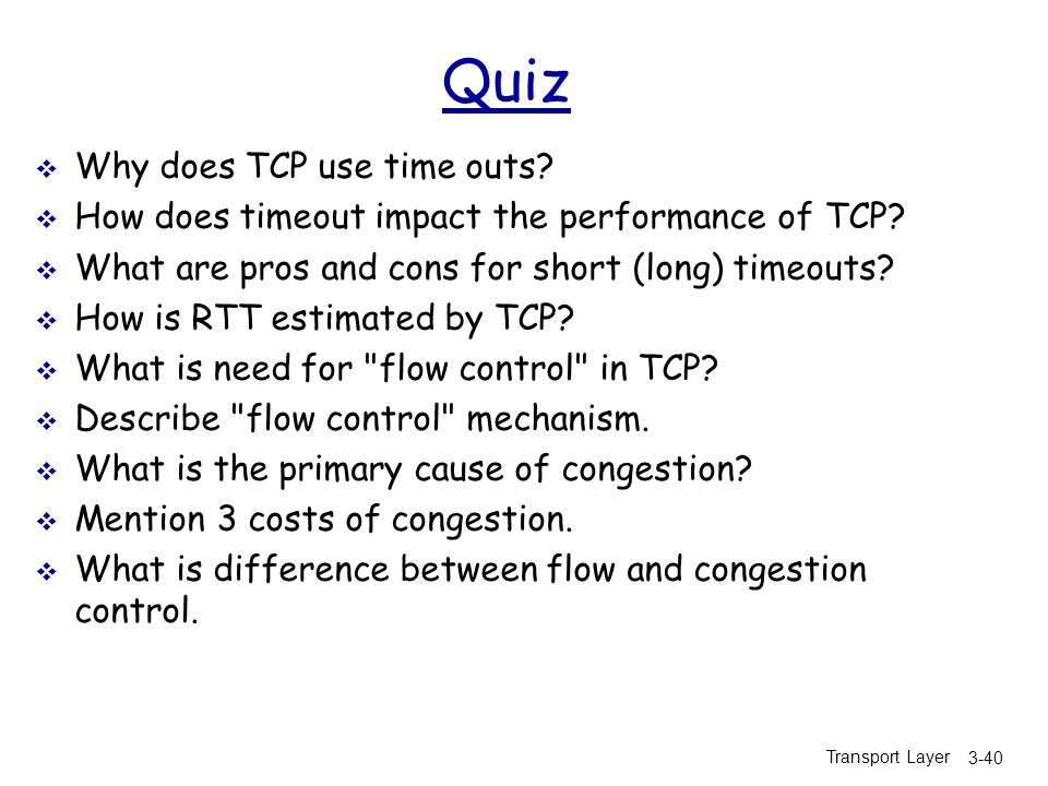 Quiz Why does TCP use time outs