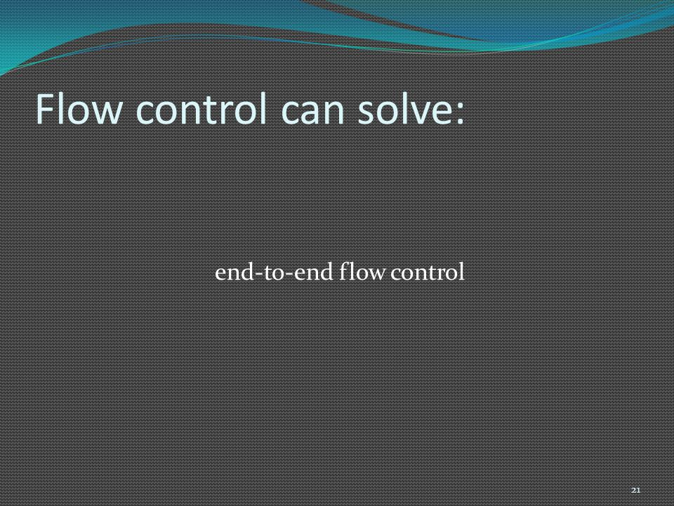 Flow control can solve: