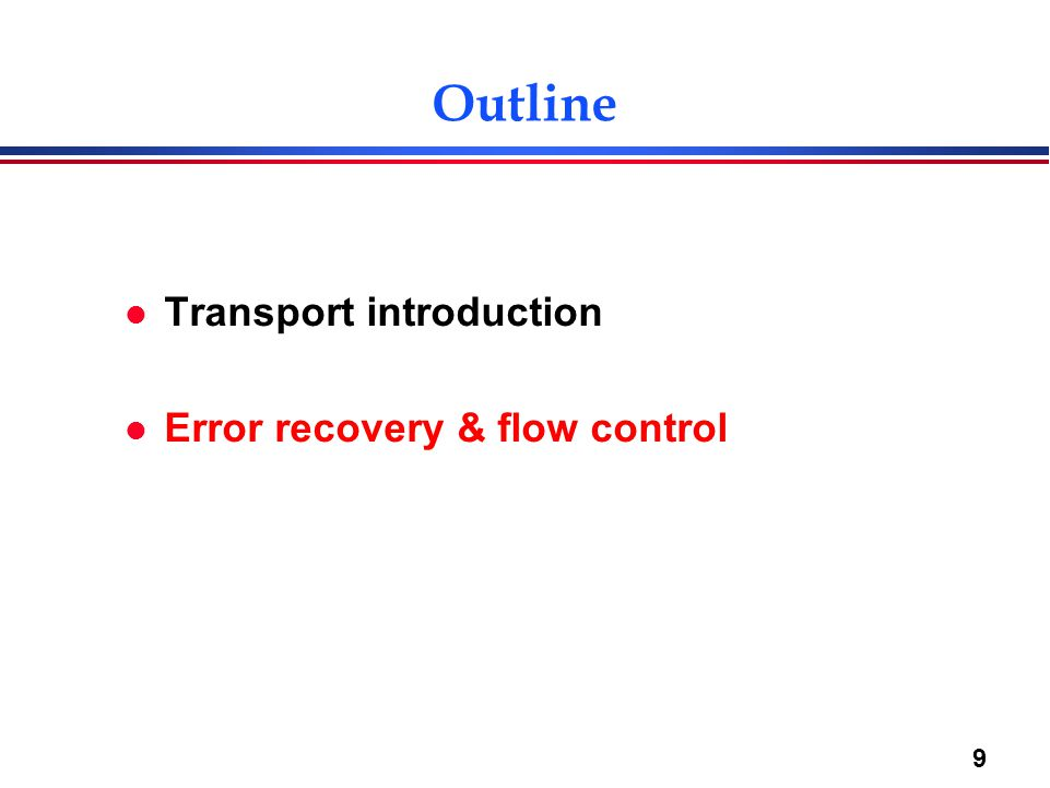 Outline Transport introduction Error recovery & flow control
