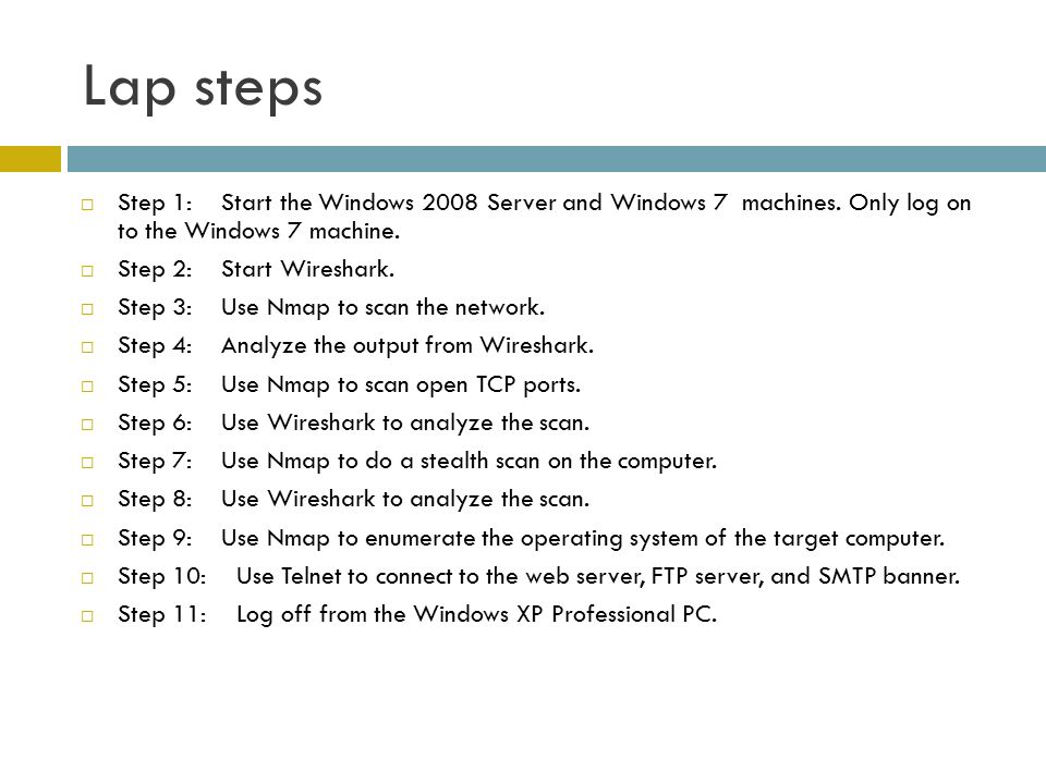 Lap steps Step 1: Start the Windows 2008 Server and Windows 7 machines. Only log on to the Windows 7 machine.