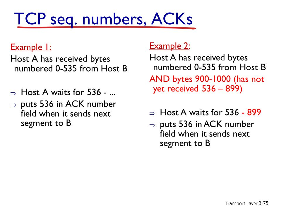 TCP seq. numbers, ACKs Example 2: Example 1: