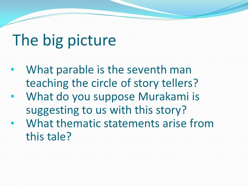The big picture What parable is the seventh man teaching the circle of story tellers