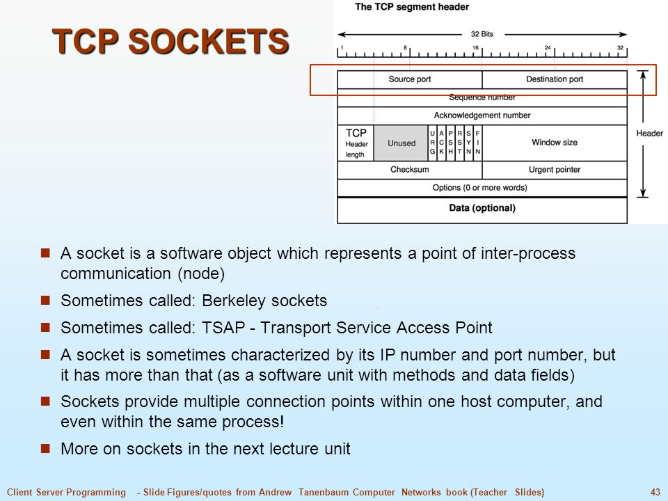 TCP SOCKETS A socket is a software object which represents a point of inter-process communication (node)