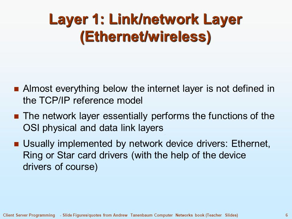 Layer 1: Link/network Layer (Ethernet/wireless)