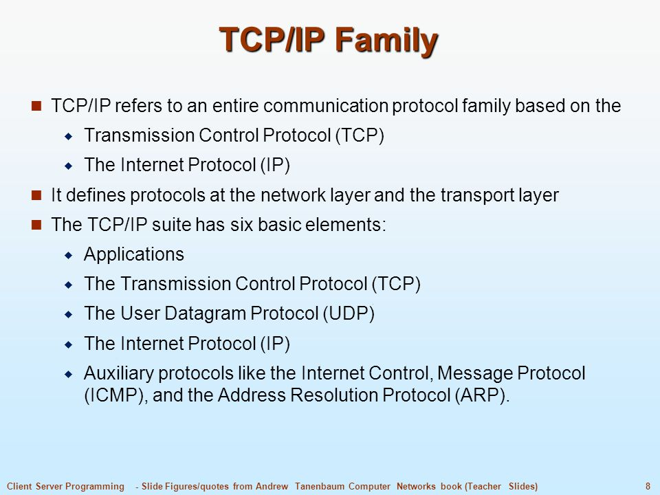 TCP/IP Family TCP/IP refers to an entire communication protocol family based on the. Transmission Control Protocol (TCP)