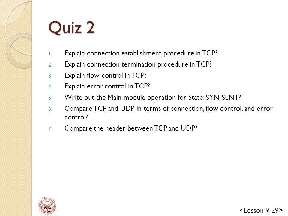 Quiz 2 Explain connection establishment procedure in TCP