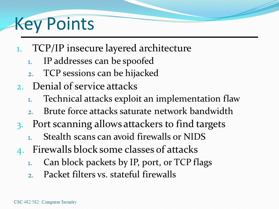 Key Points TCP/IP insecure layered architecture