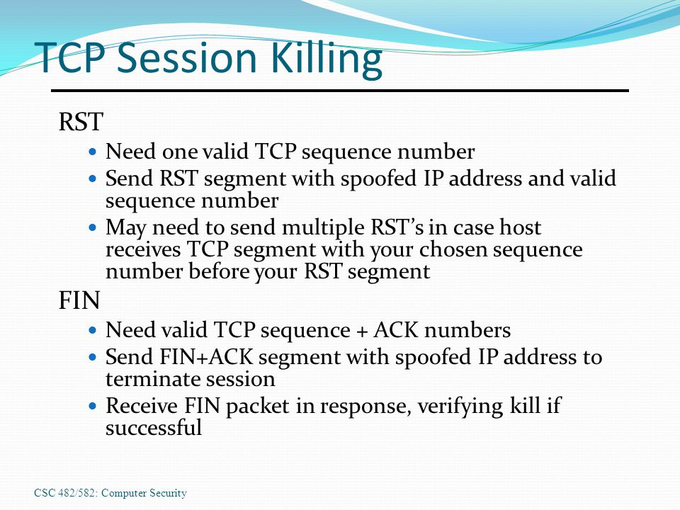 TCP Session Killing RST FIN Need one valid TCP sequence number