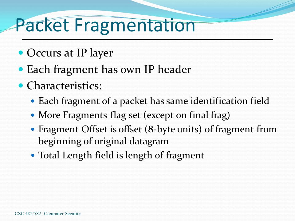 Packet Fragmentation Occurs at IP layer