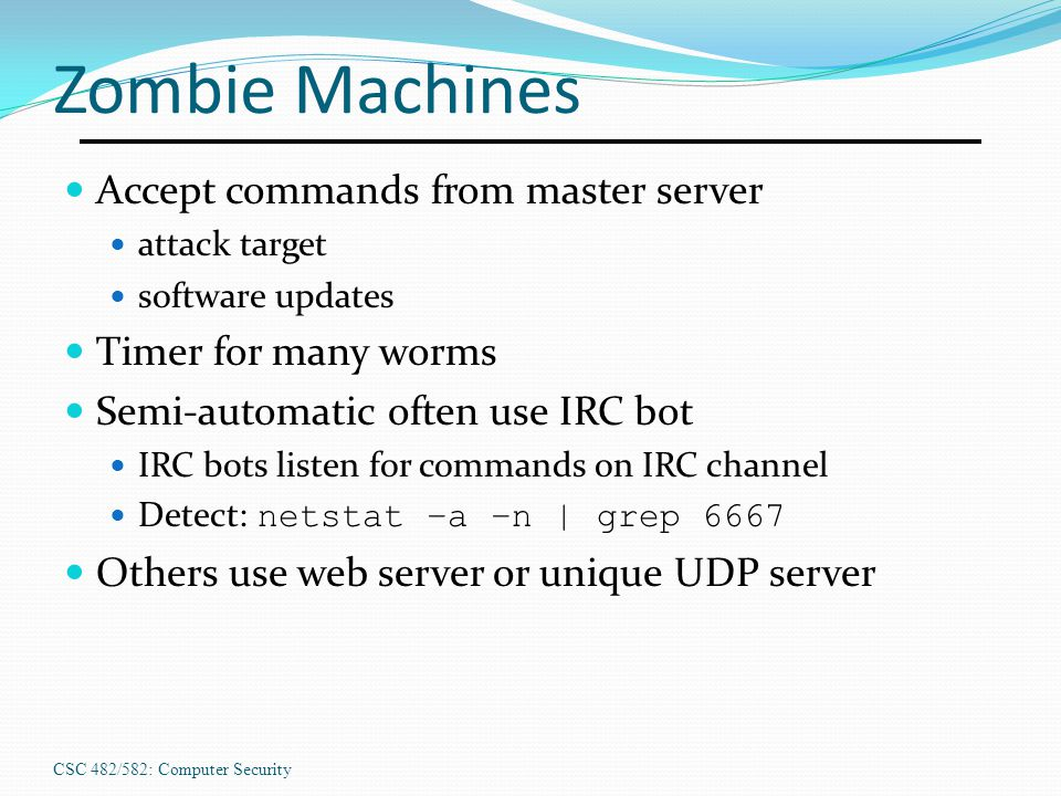 Zombie Machines Accept commands from master server