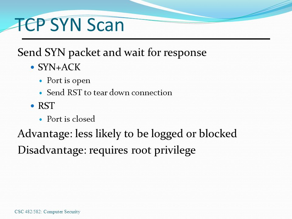 TCP SYN Scan Send SYN packet and wait for response