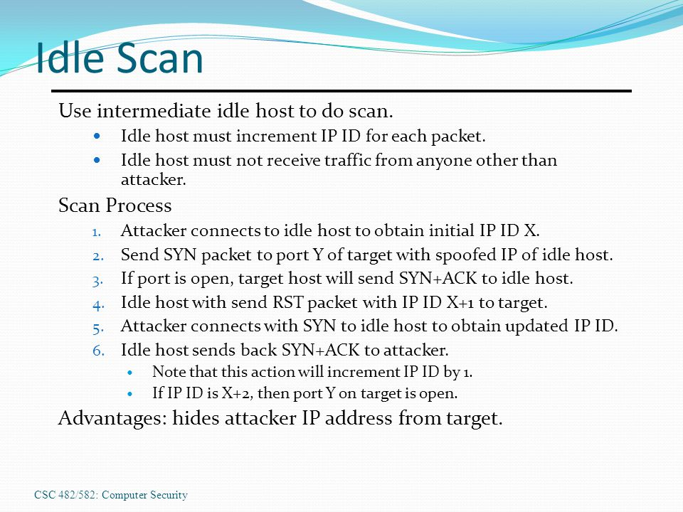 Idle Scan Use intermediate idle host to do scan. Scan Process