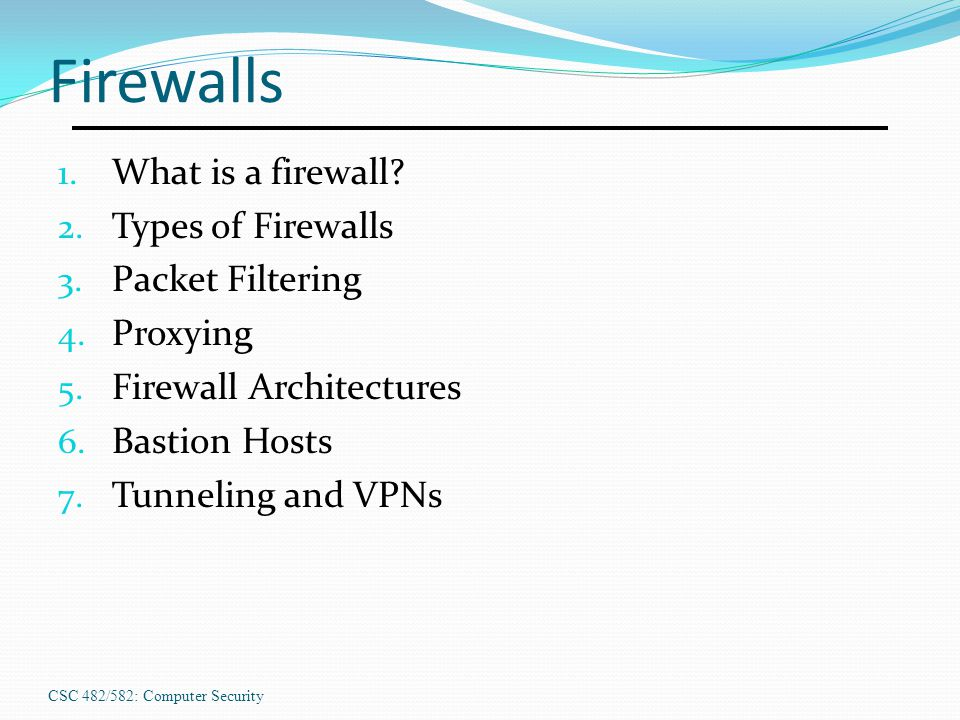 Firewalls What is a firewall Types of Firewalls Packet Filtering
