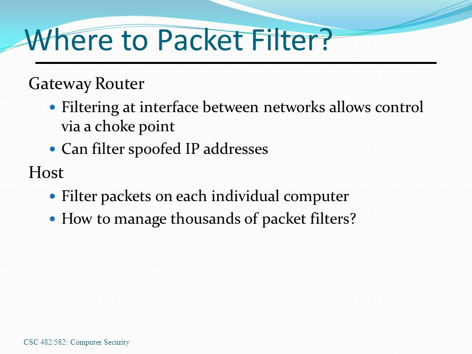 Where to Packet Filter Gateway Router Host