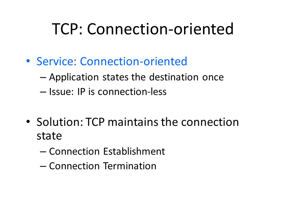 TCP: Connection-oriented