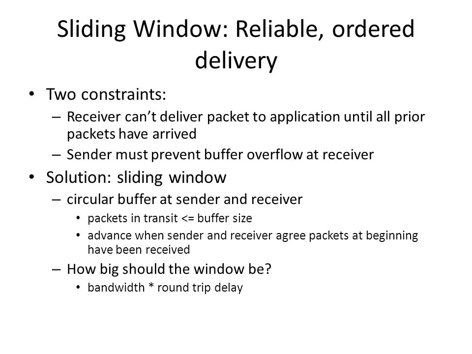 Sliding Window: Reliable, ordered delivery