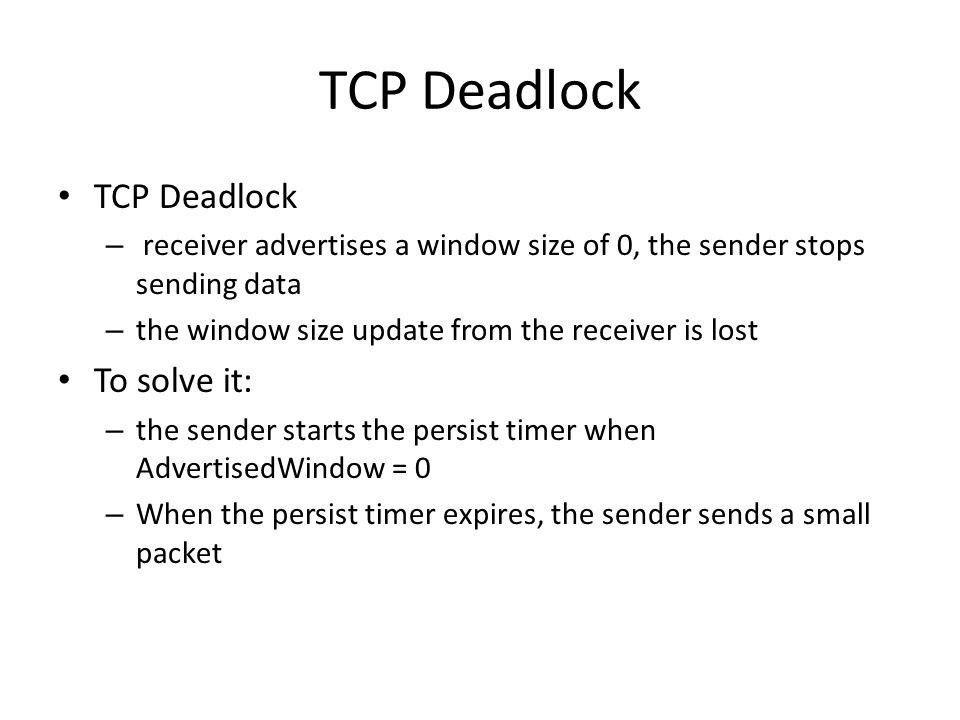 TCP Deadlock TCP Deadlock To solve it: