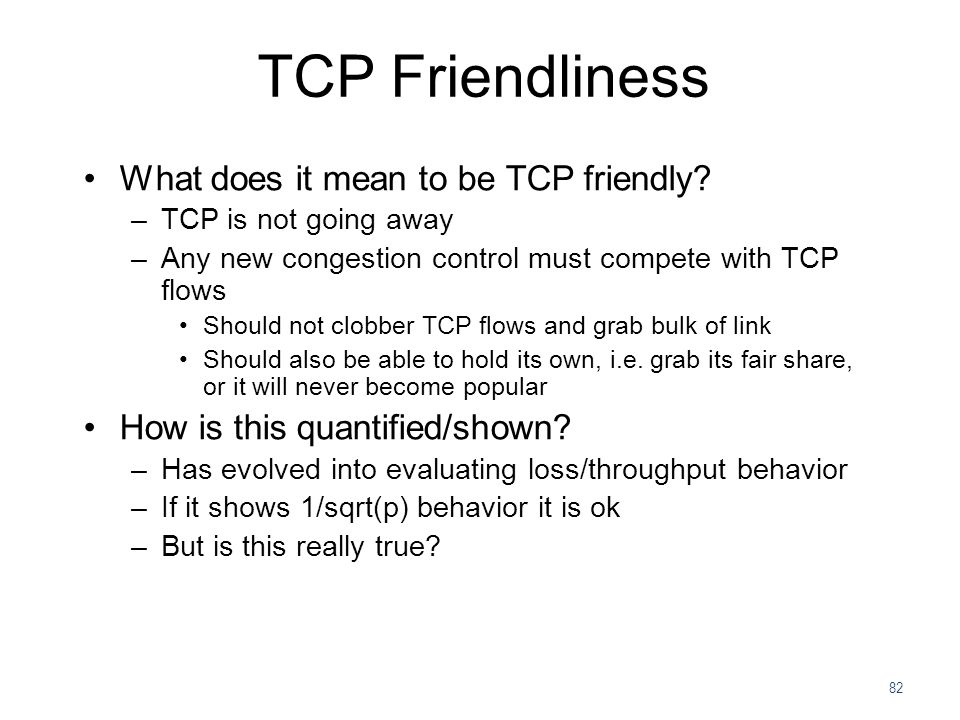 TCP Friendliness What does it mean to be TCP friendly