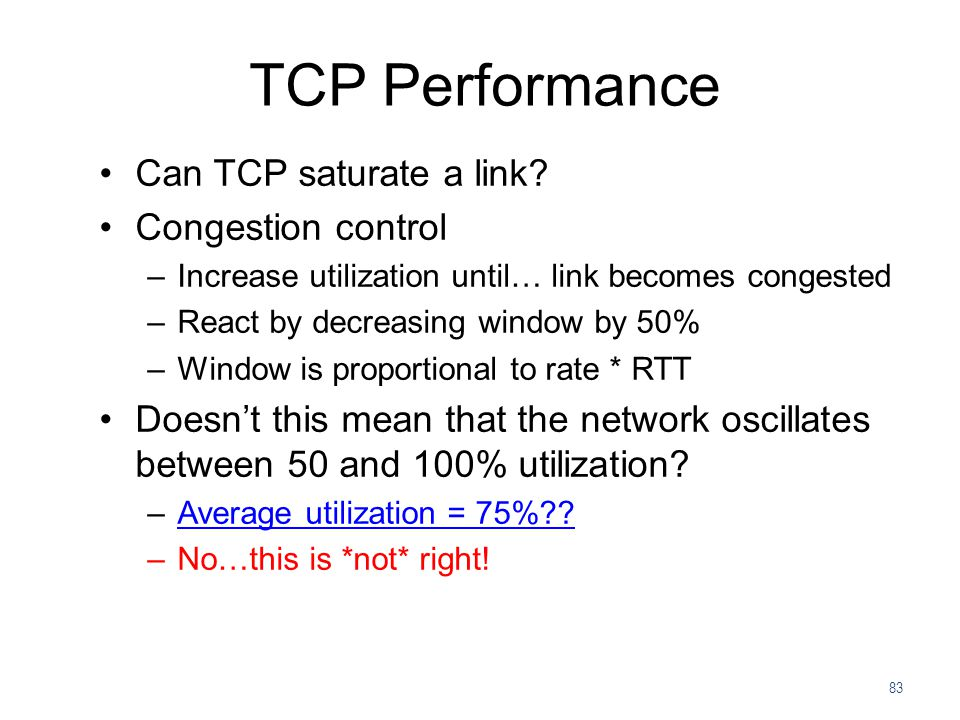 TCP Performance Can TCP saturate a link Congestion control
