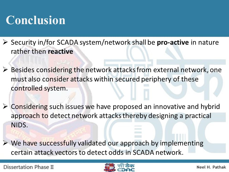 Conclusion Security in/for SCADA system/network shall be pro-active in nature rather then reactive.