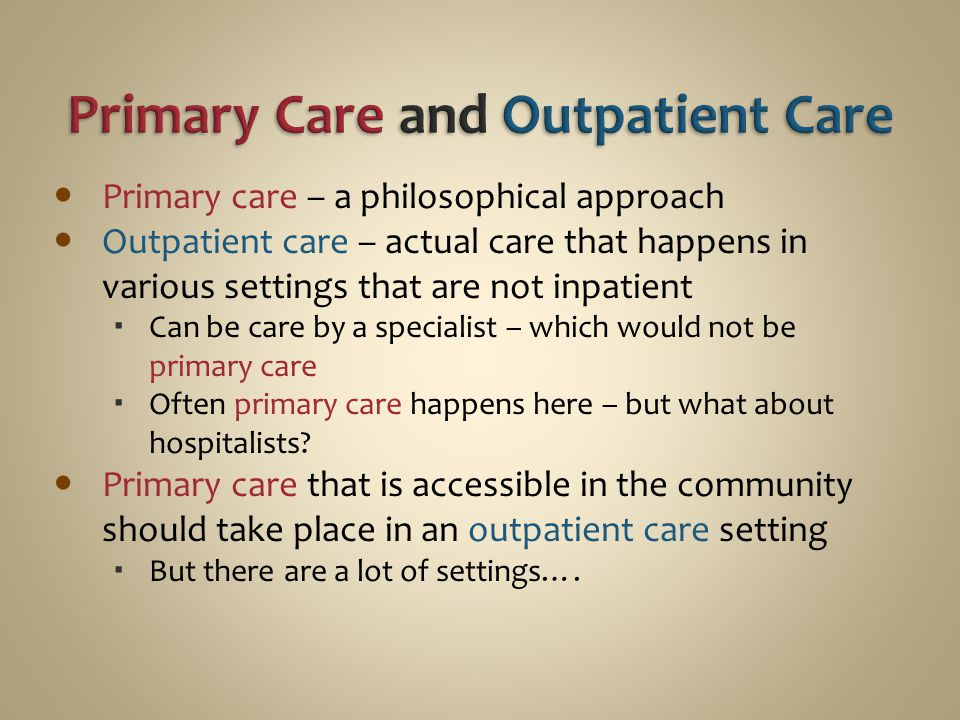 Primary Care and Outpatient Care