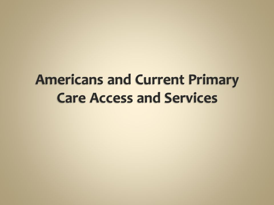 Americans and Current Primary Care Access and Services