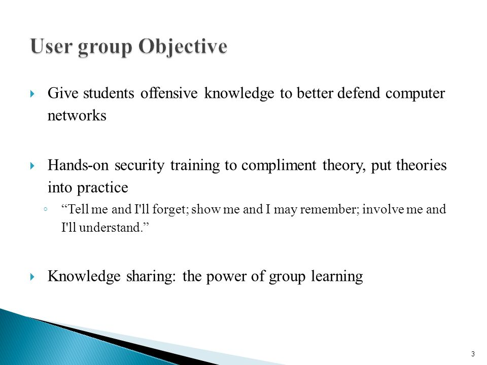 User group Objective Give students offensive knowledge to better defend computer networks.