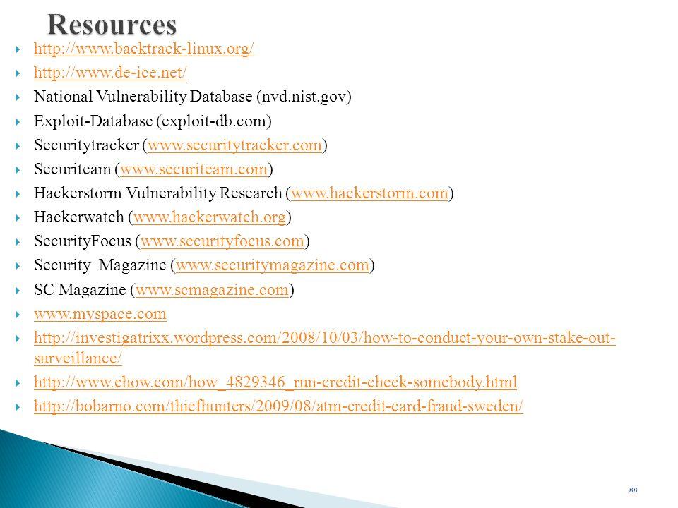 Resources http://www.backtrack-linux.org/ http://www.de-ice.net/