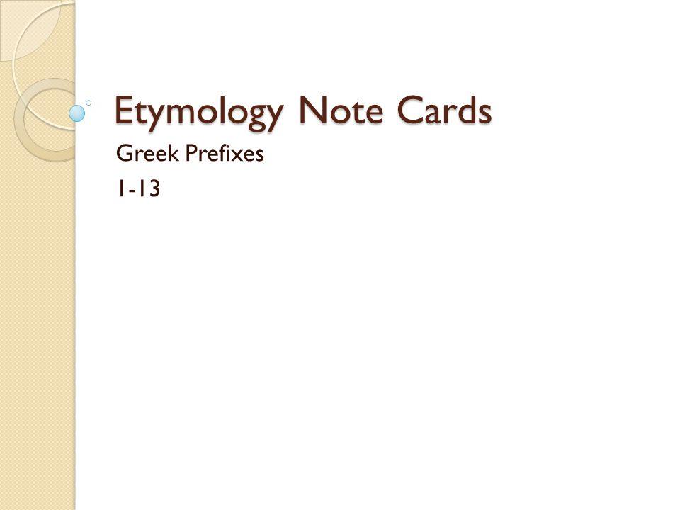 Etymology Note Cards Greek Prefixes 1-13