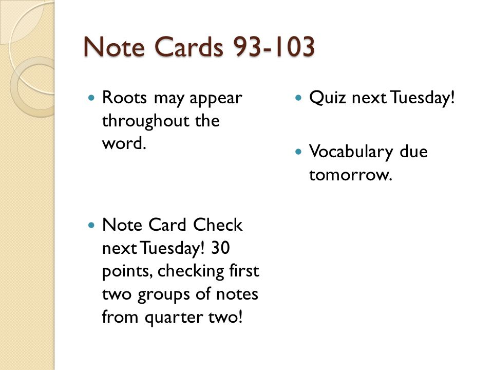 Note Cards 93-103 Roots may appear throughout the word.
