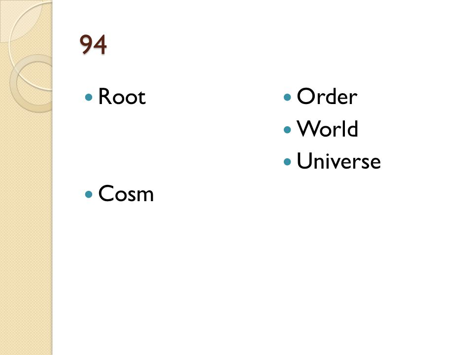 94 Root Cosm Order World Universe