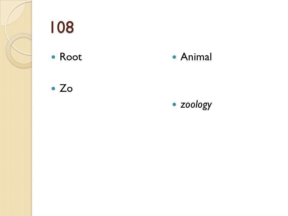 108 Root Zo Animal zoology