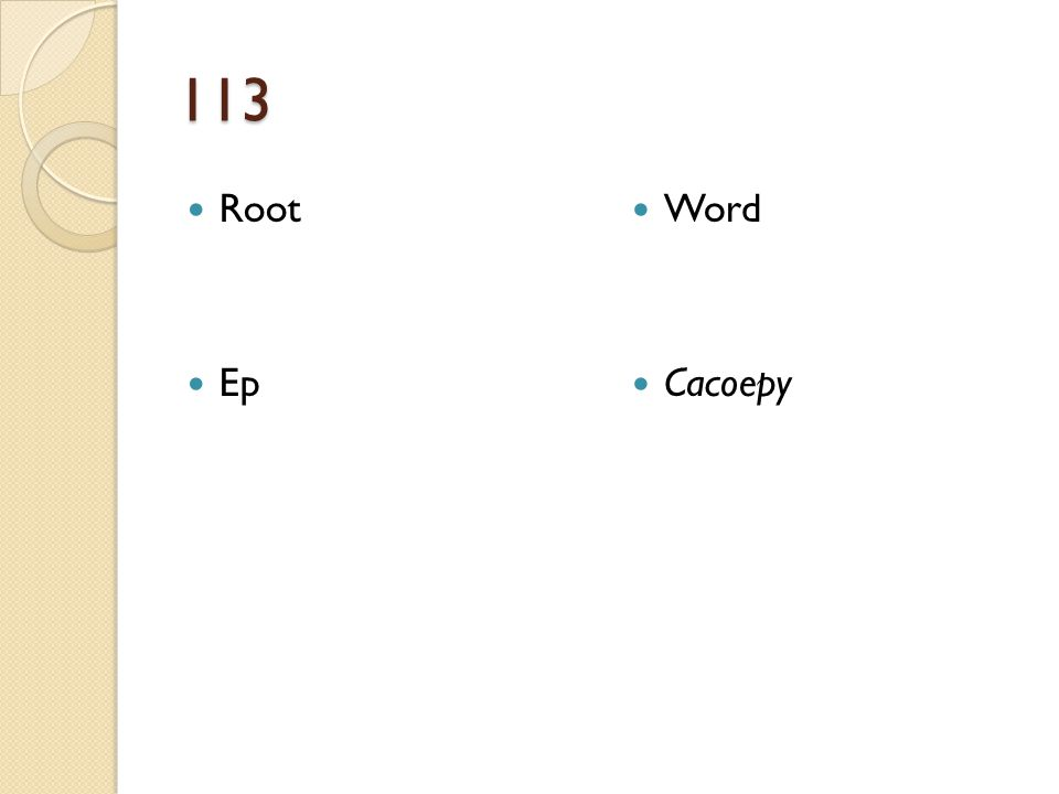 113 Root Ep Word Cacoepy