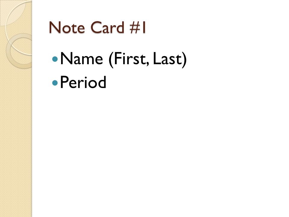 Note Card #1 Name (First, Last) Period