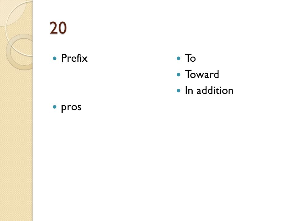 20 Prefix pros To Toward In addition