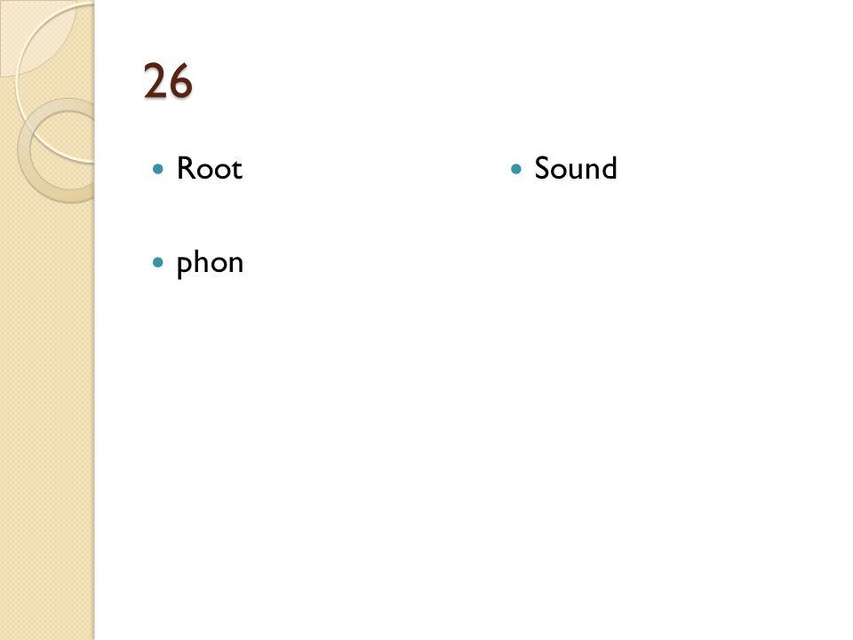 26 Root phon Sound