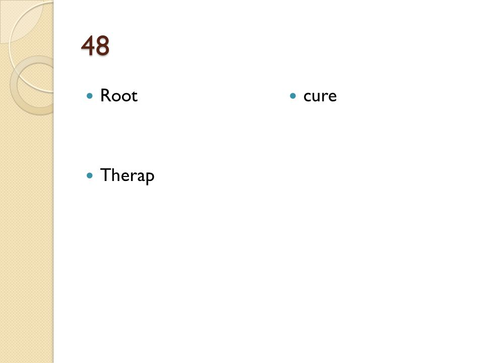 48 Root Therap cure
