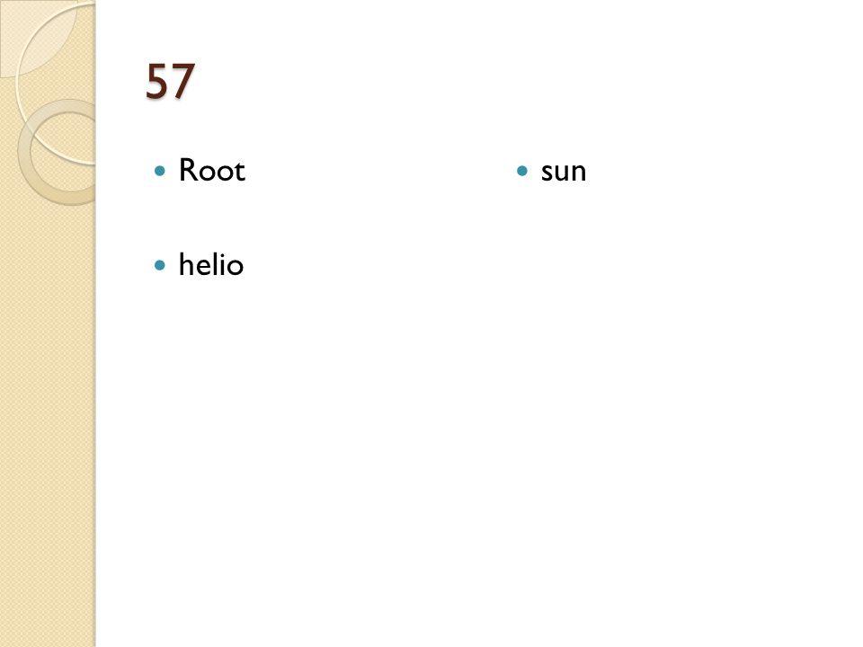 57 Root helio sun