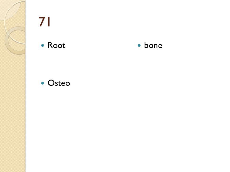 71 Root Osteo bone
