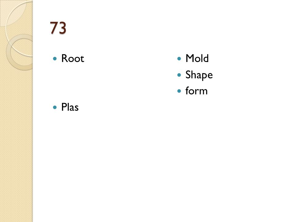 73 Root Plas Mold Shape form