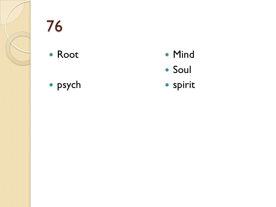 76 Root psych Mind Soul spirit