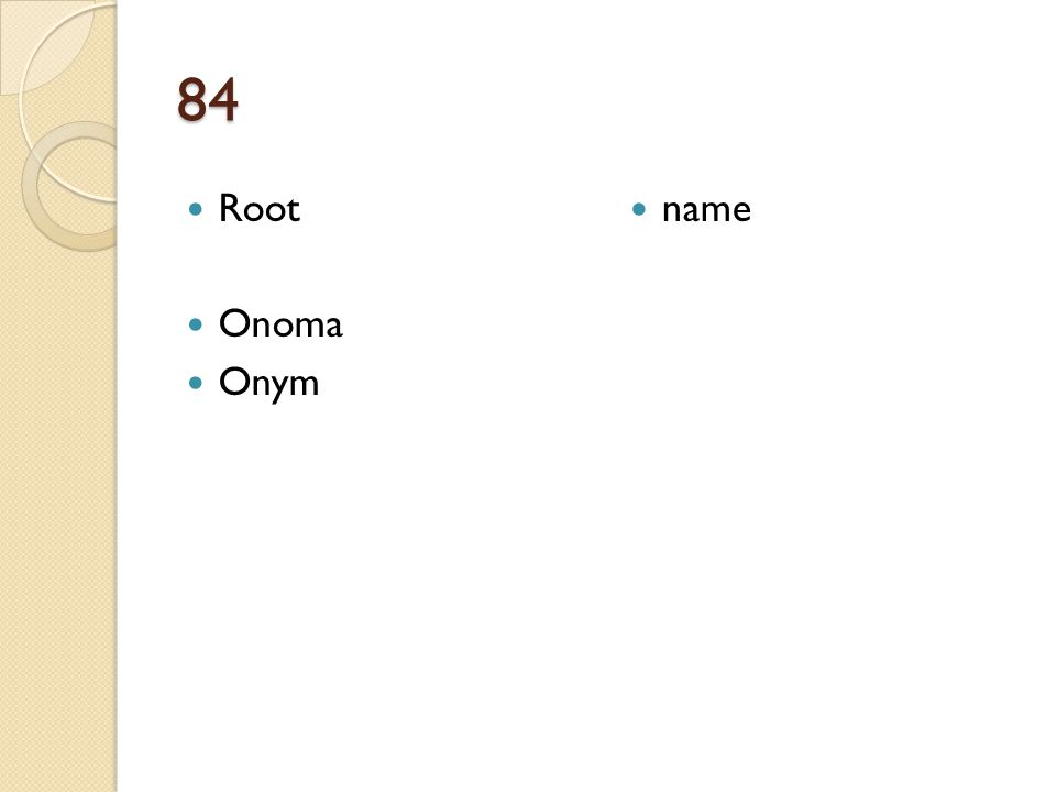 84 Root Onoma Onym name