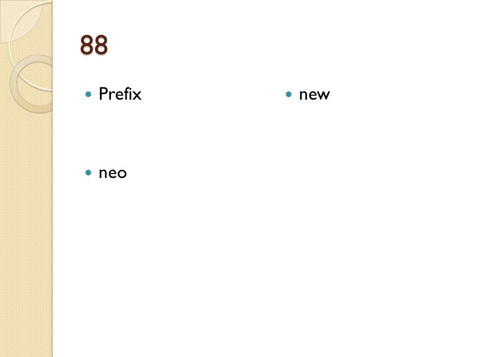 88 Prefix neo new