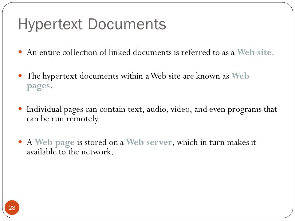 Hypertext Documents An entire collection of linked documents is referred to as a Web site.