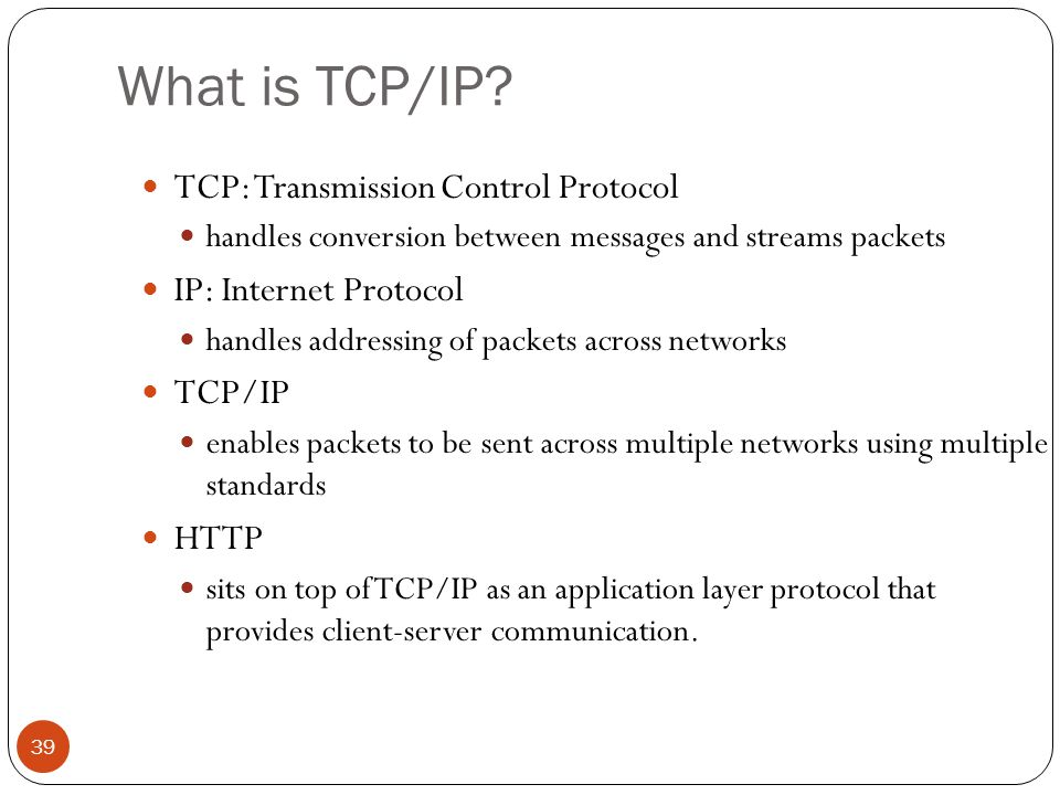 What is TCP/IP TCP: Transmission Control Protocol